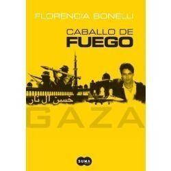 Caballo de fuego Gaza, de Florencia Bonelli