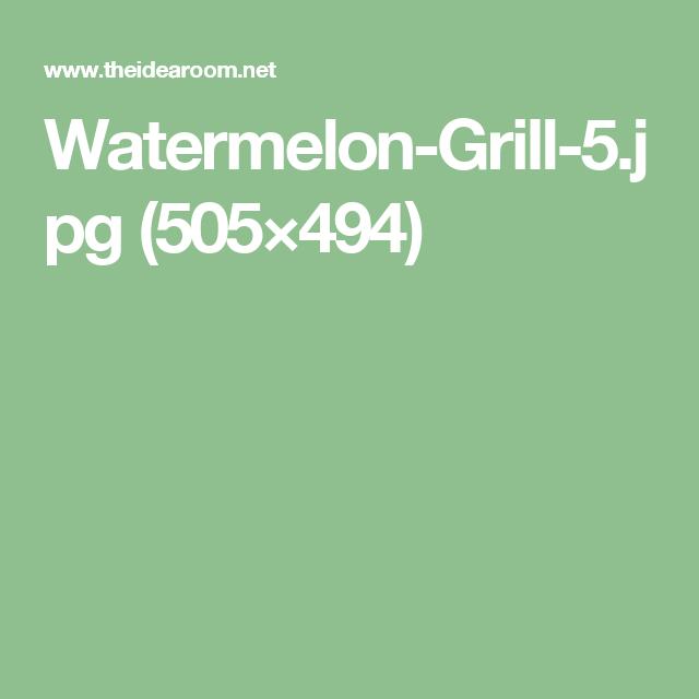 Watermelon-Grill-5.jpg (505×494)