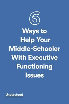If your child has executive functioning issues, learning difficulties may become more obvious in middle school.