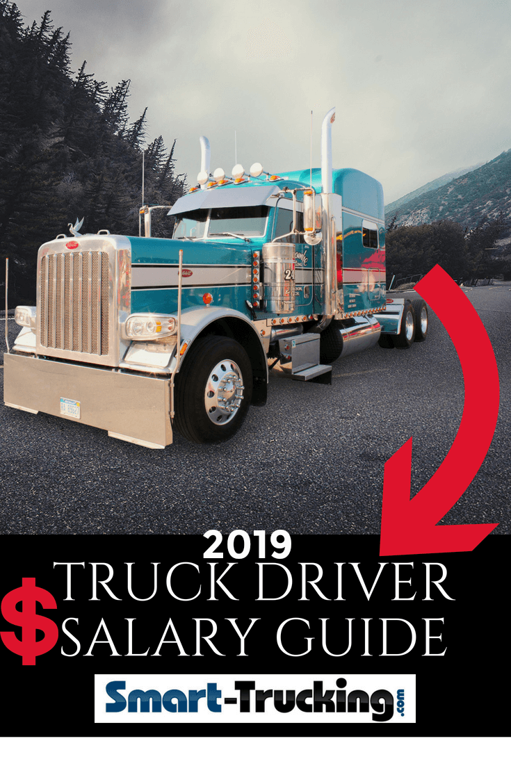 2019 Truck Driver Salary Reference Guide The Only One You Need It S Important To Know If The Truck Driving Job Truck Driving Jobs Custom Trucks Truck Driver