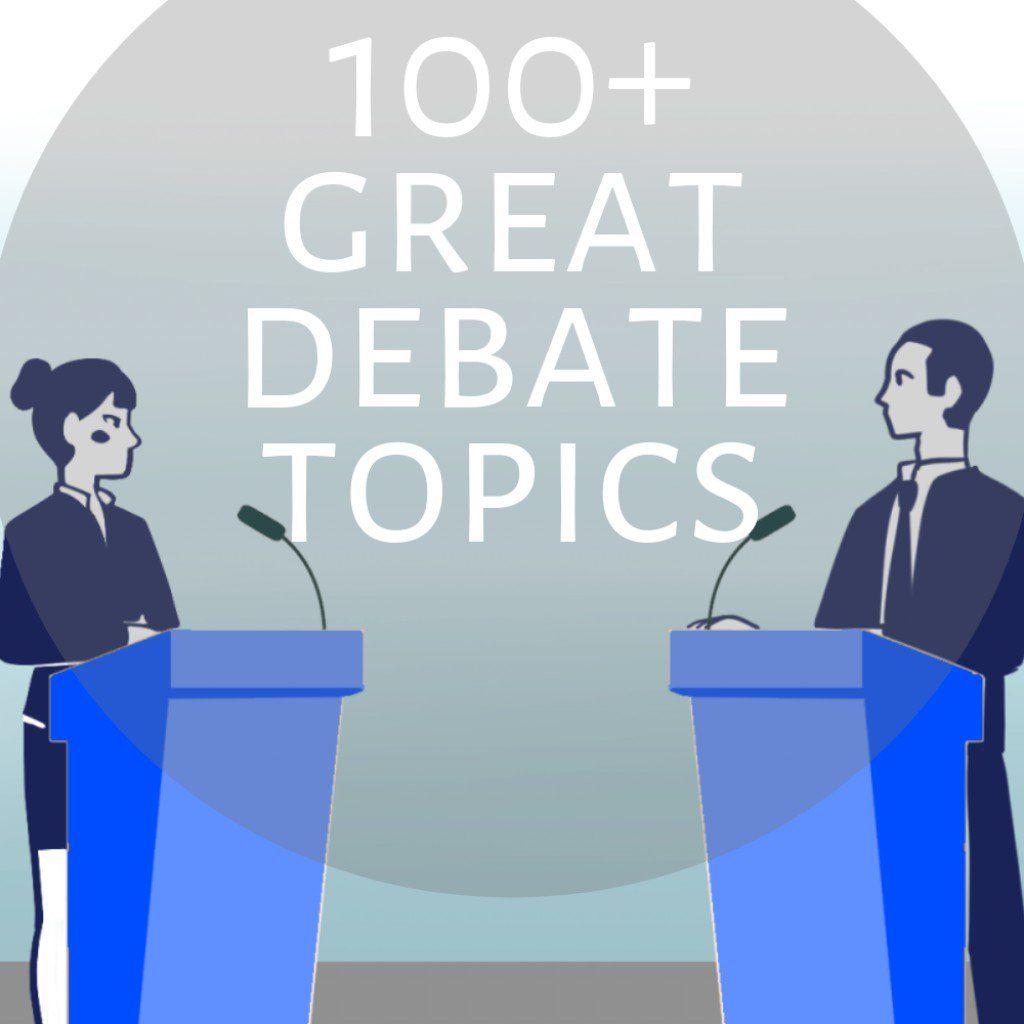 100 Interesting Debate Topics