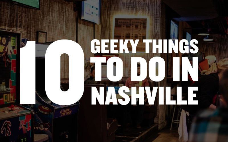 Geeky Things To Do In Nashville The Only TenISee - 11 things to see and do in nashville