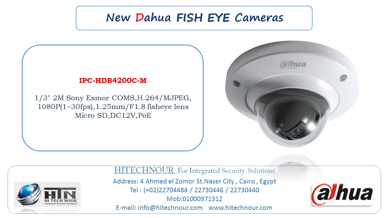 Ipc Hdb4200c M كاميرات المراقبة داهوا من الوكيل الحصرى هاى تك نور لكاميرات المراقبة والانظمة الامنية المتكاملة Security Solutions Fish Eye Lens Surveillance