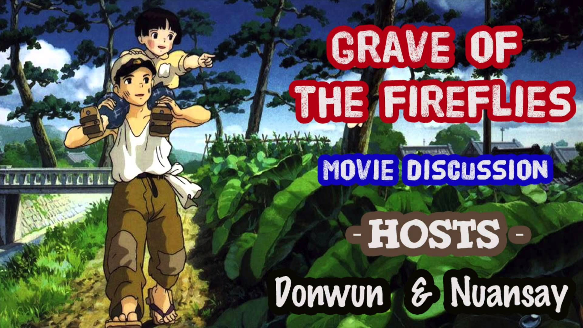 Grave Of The Fireflies REWATCHING ANOTHER PAINFUL