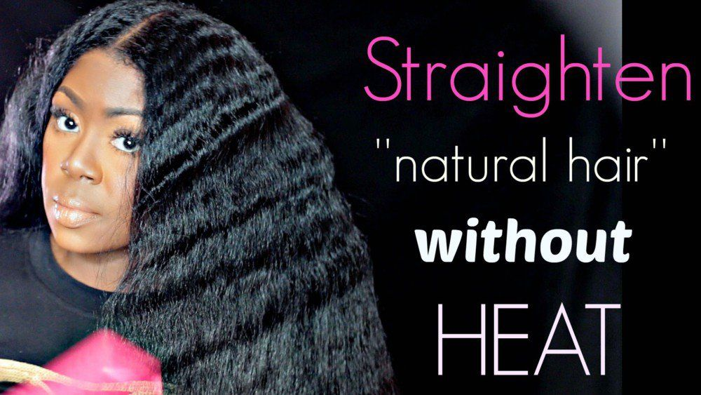 How To Straighten Natural Hair Without Heat Blow Drying Or Flat Ironing Video Http Hair Without Heat Straightening Natural Hair Natural Hair Styles