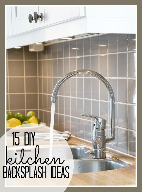 In Need Of A New Kitchen Backsplash But Donu0027t Want To Spend A Lot Of Money  Or Time? Here Are 15 Awesome DIY Kitchen Backsplash Ideasu2026