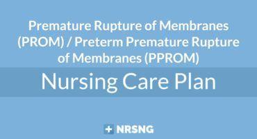 Care Plan for Premature Rupture of Membranes (PROM ...