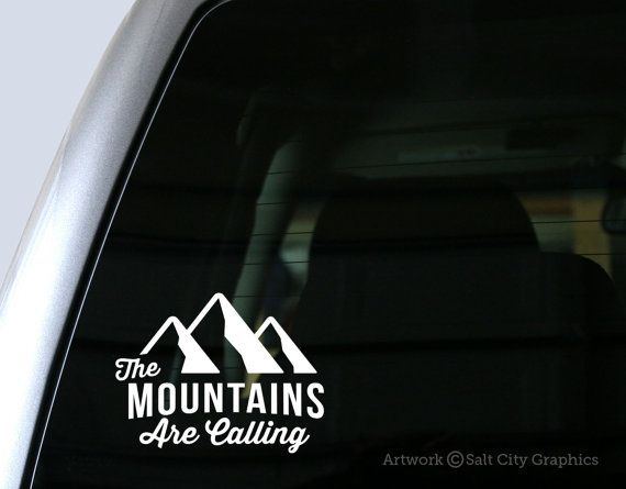 Hey i found this really awesome etsy listing at https www etsy com listing 239134236 the mountains are calling vinyl sticker