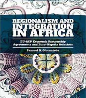 Regionalism And Integration In Africa Eu-Acp Economic Partnership