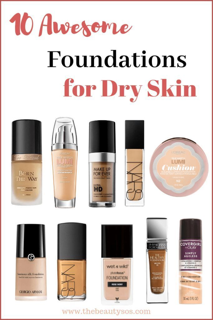 Top 10 Foundations For Dry Skin The Beauty Sos In 2020 Foundation For Dry Skin Dry Skin Care Routine Best Drugstore Makeup
