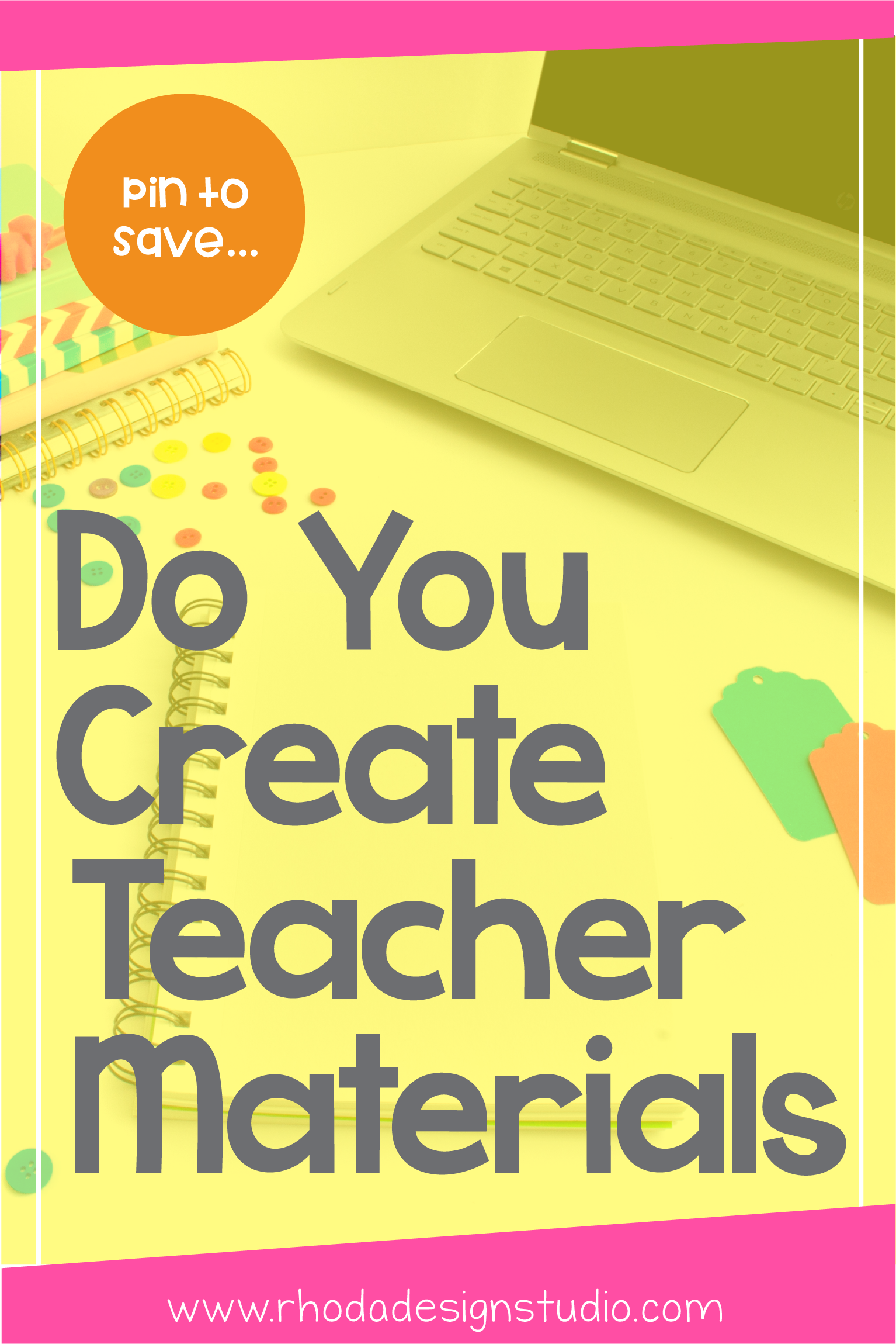 The Benefits Of Creating Teacher Resources