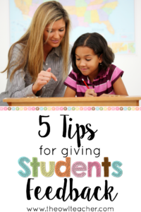 Give your students effective and meaningful feedback with these five tips to help your class become successful and to meet their individual goals!