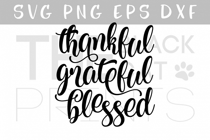 Thankful Grateful Blessed Svg Png Eps Dxf Cricut Lettering Svg Files For Cricut