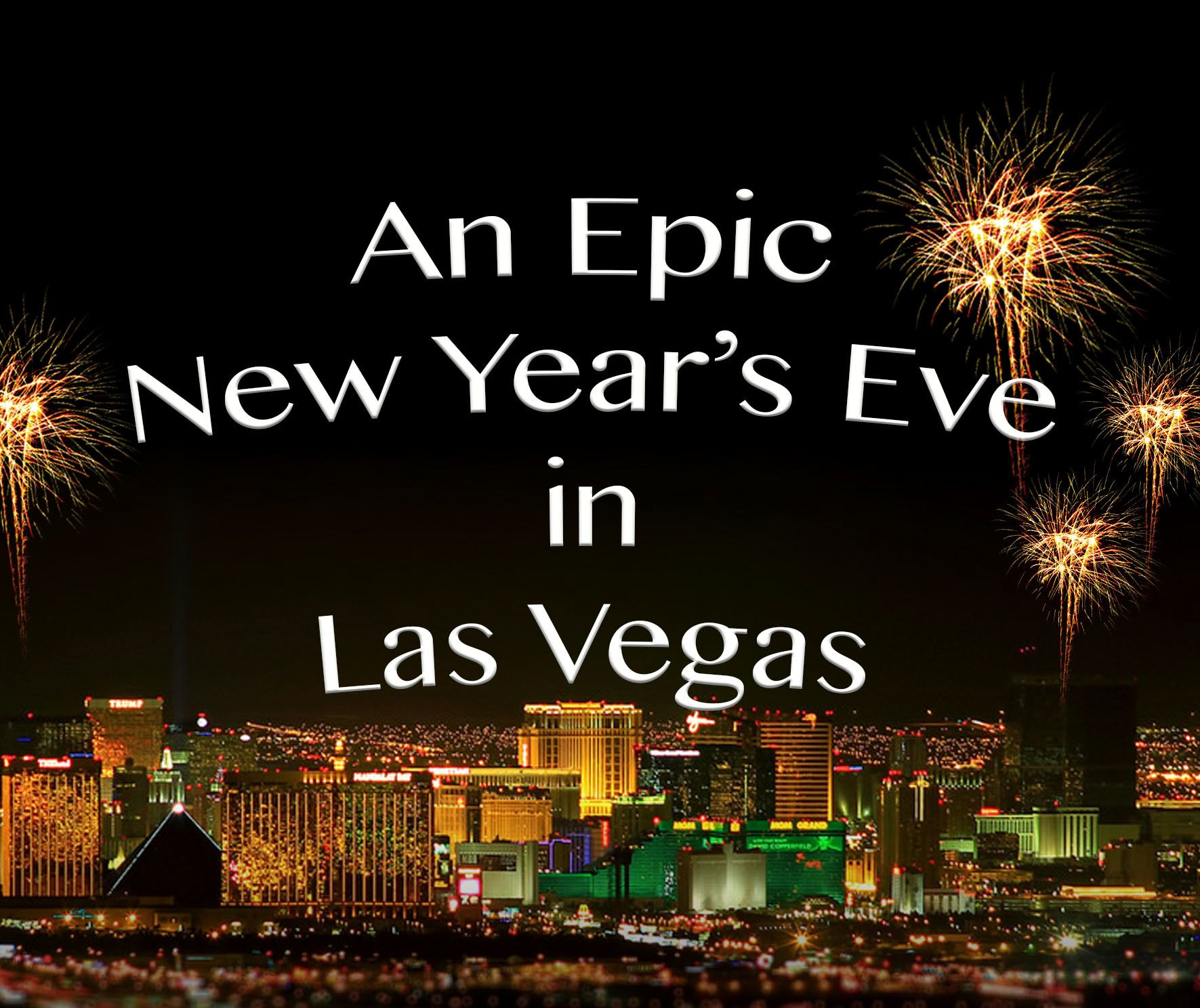 New Year S Eve In Vegas Check Out All The Great Activities To Pick From This Nye In Las Vegas Nye Vegas New Years New Years Eve In Las Vegas New