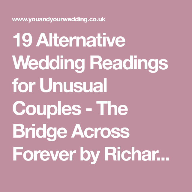 19 Alternative Wedding Readings For Unusual S The Bridge Across Forever By Richard Bach