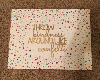 CUSTOM ORDER for Wesley  Throw Kindness Around Like Confetti