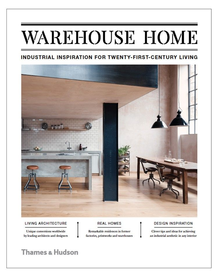 Join us as we visit some of the world   most inspirational industrial conversions in debut warehouse home book also best interior design books heng yick layout pinterest rh