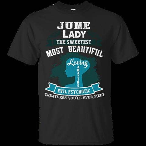 June Lady The Sweetest Most Beautiful Shirt