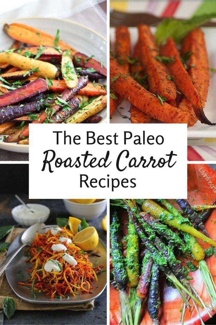 29 Of The Best Paleo Roasted Carrot Recipes Paleo Appetizer Recipes Carrot Recipes Carrot Recipes Side Dishes