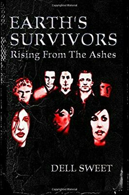"""Earth's Survivors: Rising From The Ashes""  ***  Dell Sweet  (2013)"