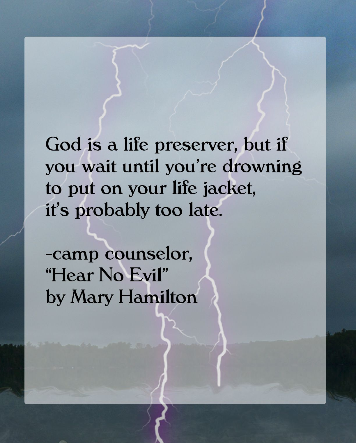 God Is A Life Preserver But If You Wait Until You Re Drowning To Put On Your Life Jacket It S Probably Too Late Camp Counselo Senior Quotes Quotes Sayings