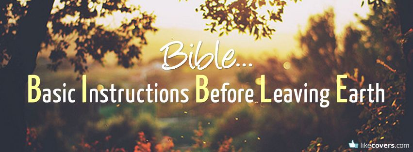 Bible Basic Instructions Before Leaving Earth Facebook