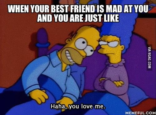 You Know You Love Me When Your Best Friend Funny Relationship Funny Quotes