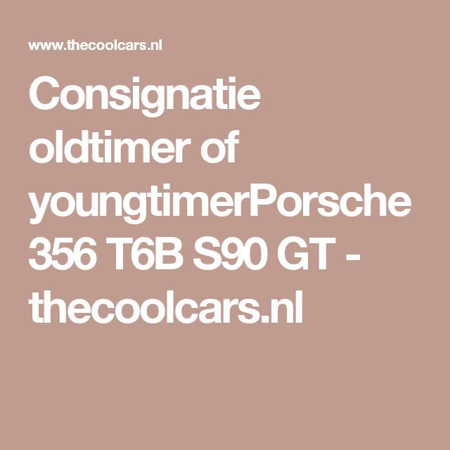 Consignatie Oldtimer Of YoungtimerPorsche 356 T6B S90 GT