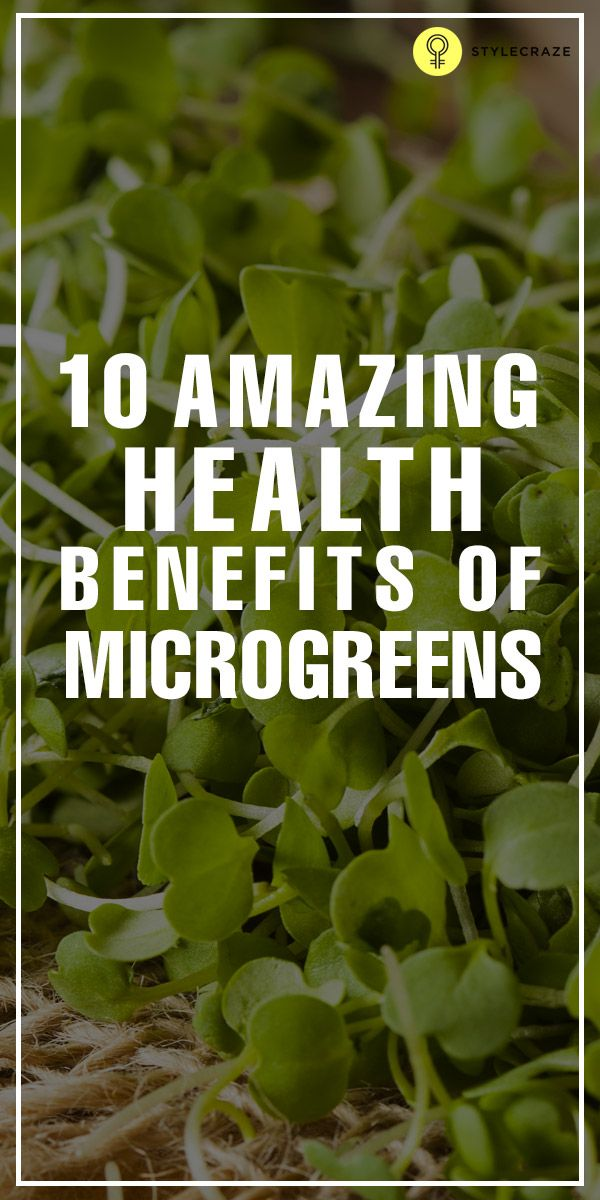 10 Amazing Health Benefits Of Microgreens Health Healthy Life And Gardening