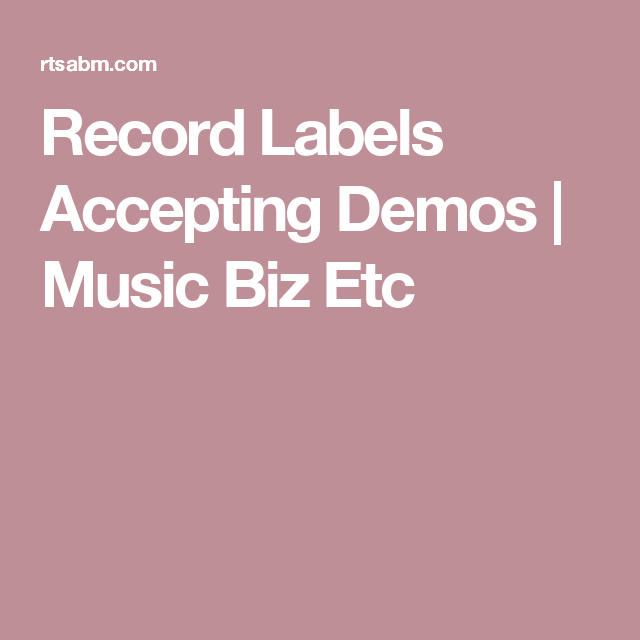 record labels accepting demos | music biz etc | new record labels