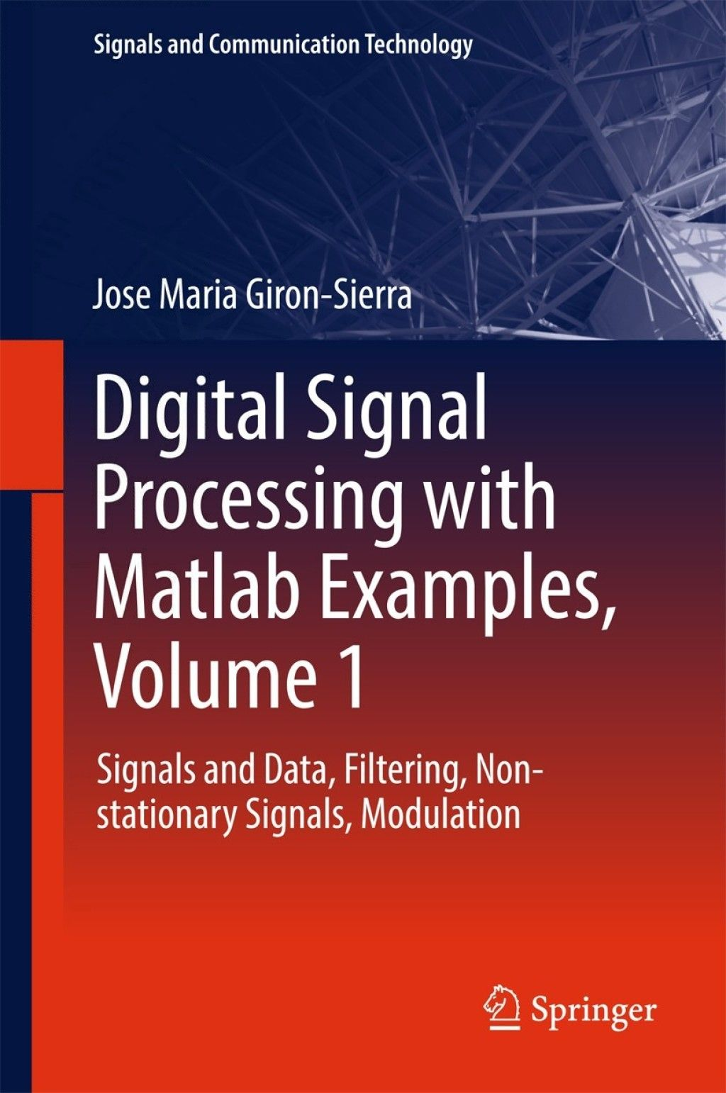 Digital Signal Processing with Matlab Examples Volume 1
