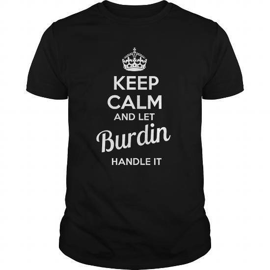 cool BURDIN T shirt, Its a BURDIN Thing You Wouldnt understand
