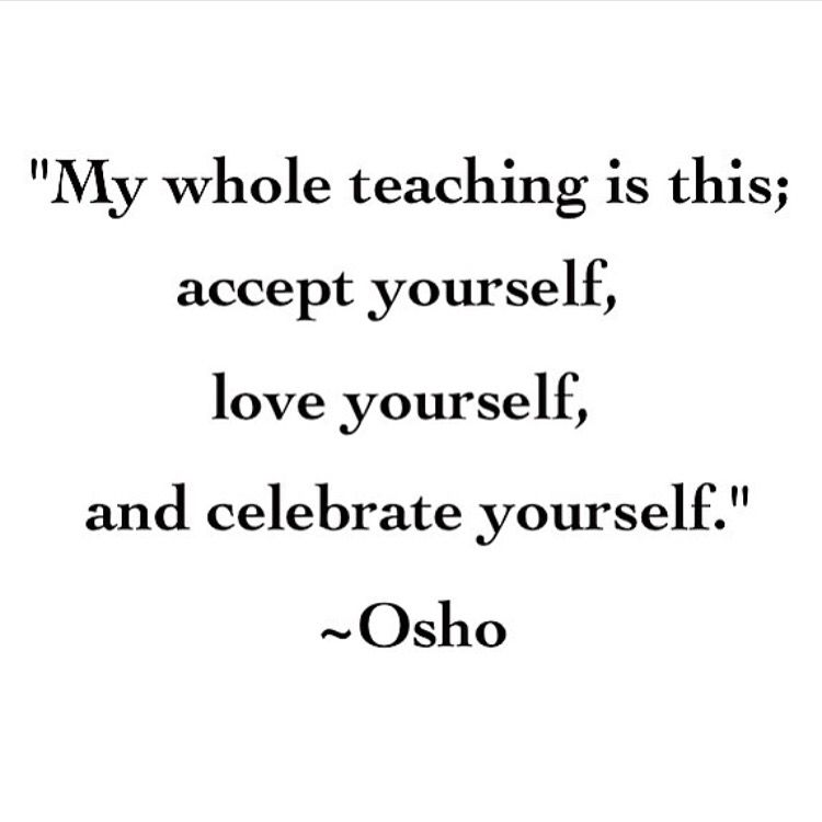 My Whole Teaching Is This: Accept Yourself, Love Yourself