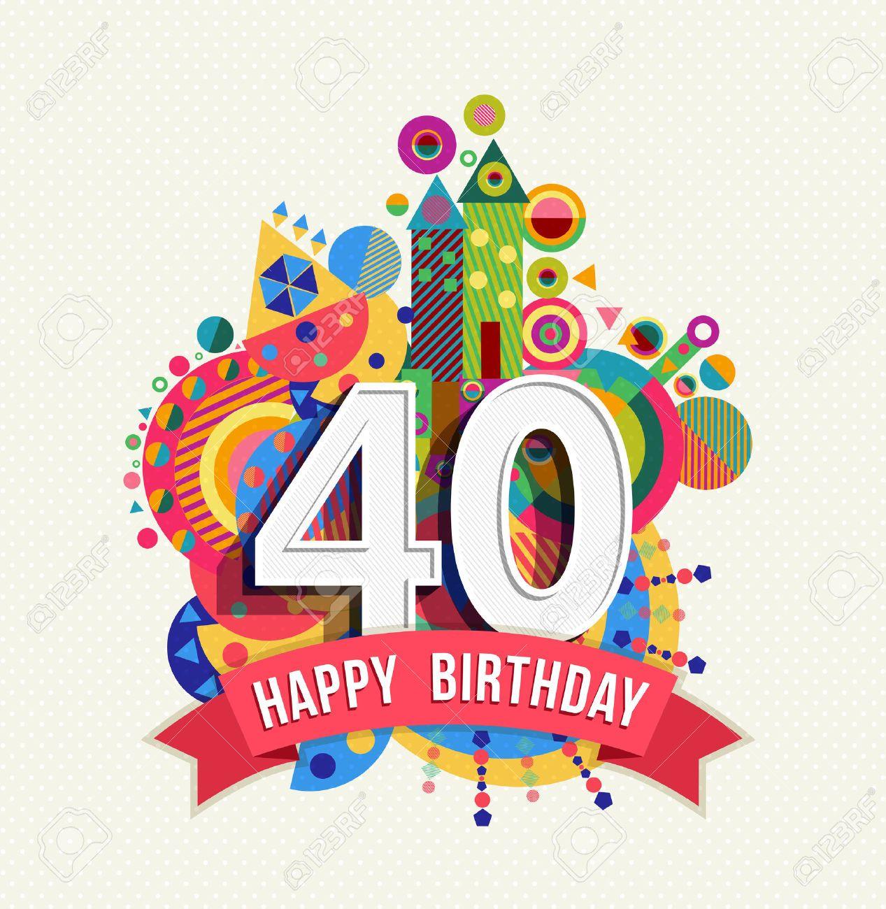 Auguri Di Buon Compleanno 40 Anni.Frasi Di Buon Compleanno 40 Anni