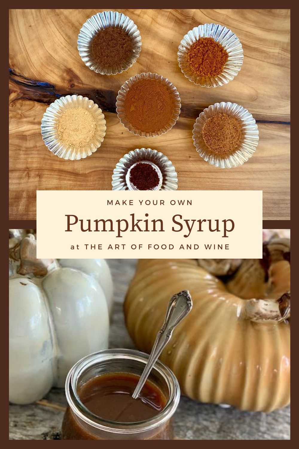 Easy Pumpkin Spice Syrup The Art Of Food And Wine Recipe In 2020 Homemade Pumpkin Spice Syrup Pumpkin Syrup Pumpkin Spice Syrup