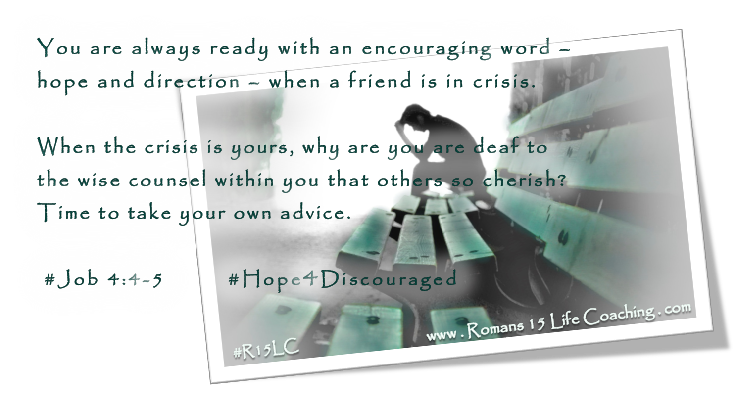 Romans 15 Life Coaching: A Week of Hope for the Discouraged - Job 4