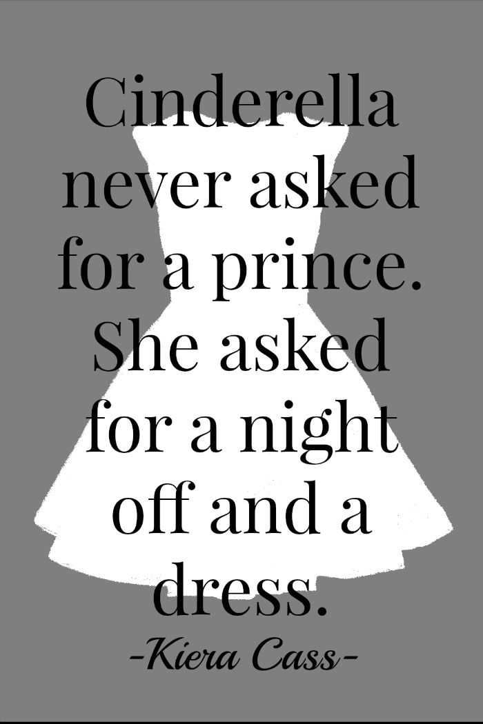 Cinderella never asked for a prince. She asked for a night off and a dress. Kiera Cass FIDM Fashion Club #FIDMFashionClub #cinderella #dress