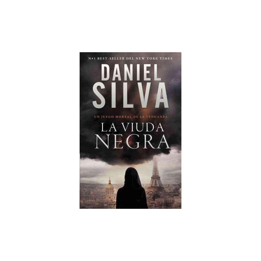 La viuda negra : Un Juego Letal Cuyo Objetivo Es La Venganza (Paperback) (Daniel Silva)