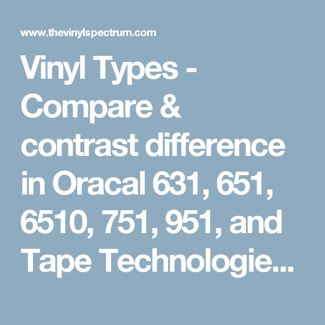 Vinyl Types - Compare & contrast difference in Oracal 631
