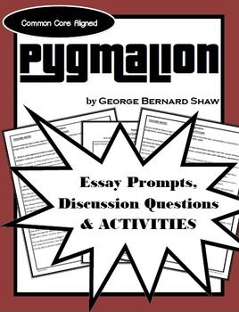 Pygmalion Discussion Questions Essay Topics  Activities  Complementary Discussion Questions Essay Topics And Activities For  Pygmalion By George Bernard Shawincludes Essay Prompts Discussion