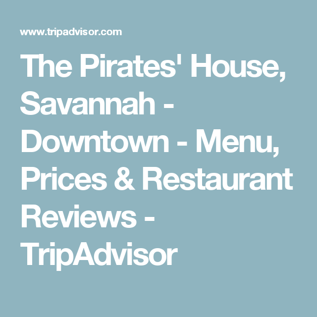 The Pirates House Savannah Downtown Menu Prices Restaurant