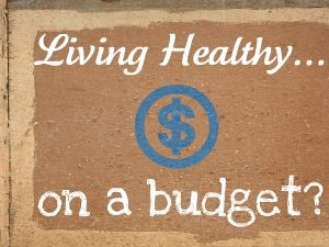 Living Healthy On A Budget: How to tackle the grocery store!