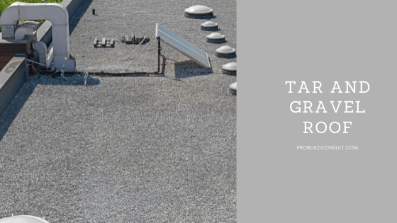 Tar And Gravel Roof Pros And Cons Probuildconsult In 2020 Roof Cool Roof Rooftop Design