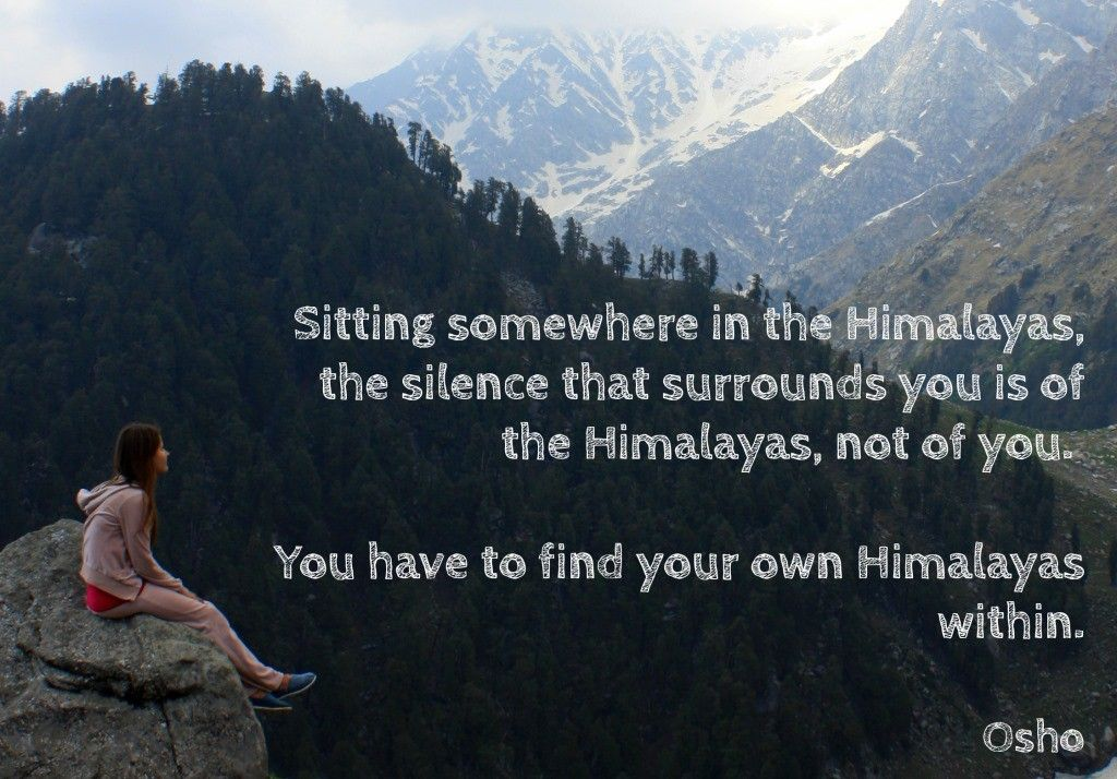 Sitting somewhere in the Himalayas, the silence that ...