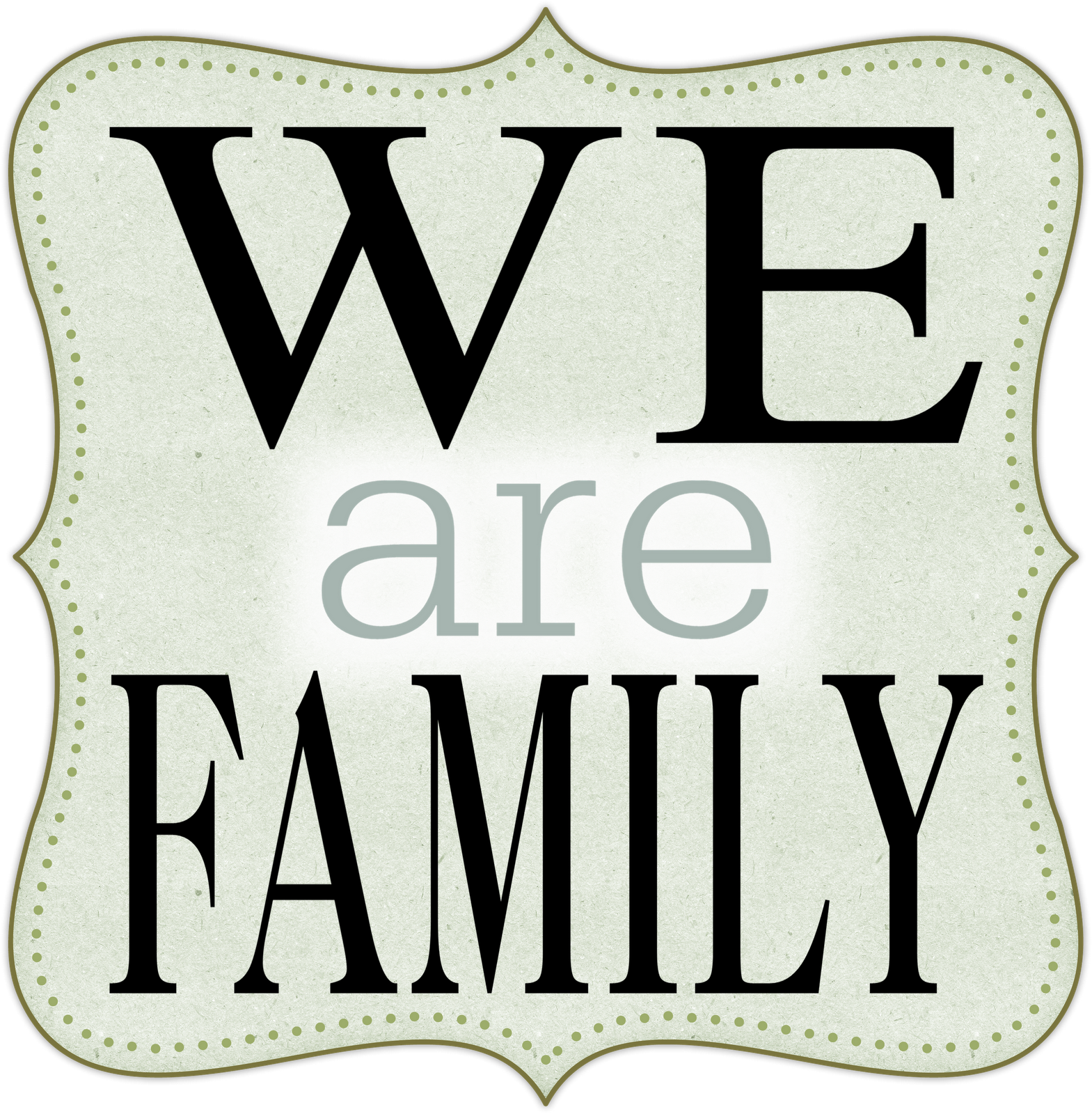 We Are Family Word Art Freebie For You Enjoy Family Word Art Family Reunion Quotes Family Quotes