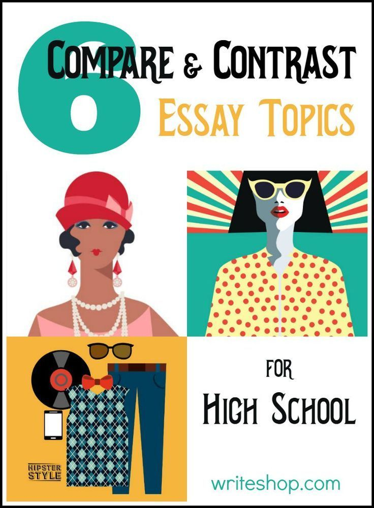 6 Pare And Contrast Essay Topics