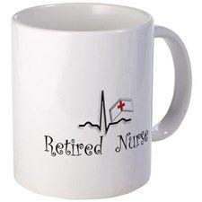 Retired Nurse Mugs - Retirement Gift Ideas (CafePress.com)