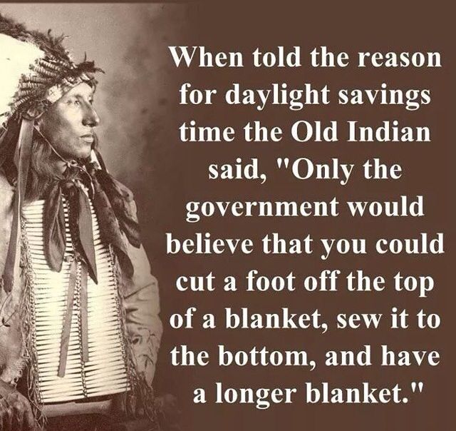 Daylight Savings Daylight Savings Time Daylight Savings Native American Quotes