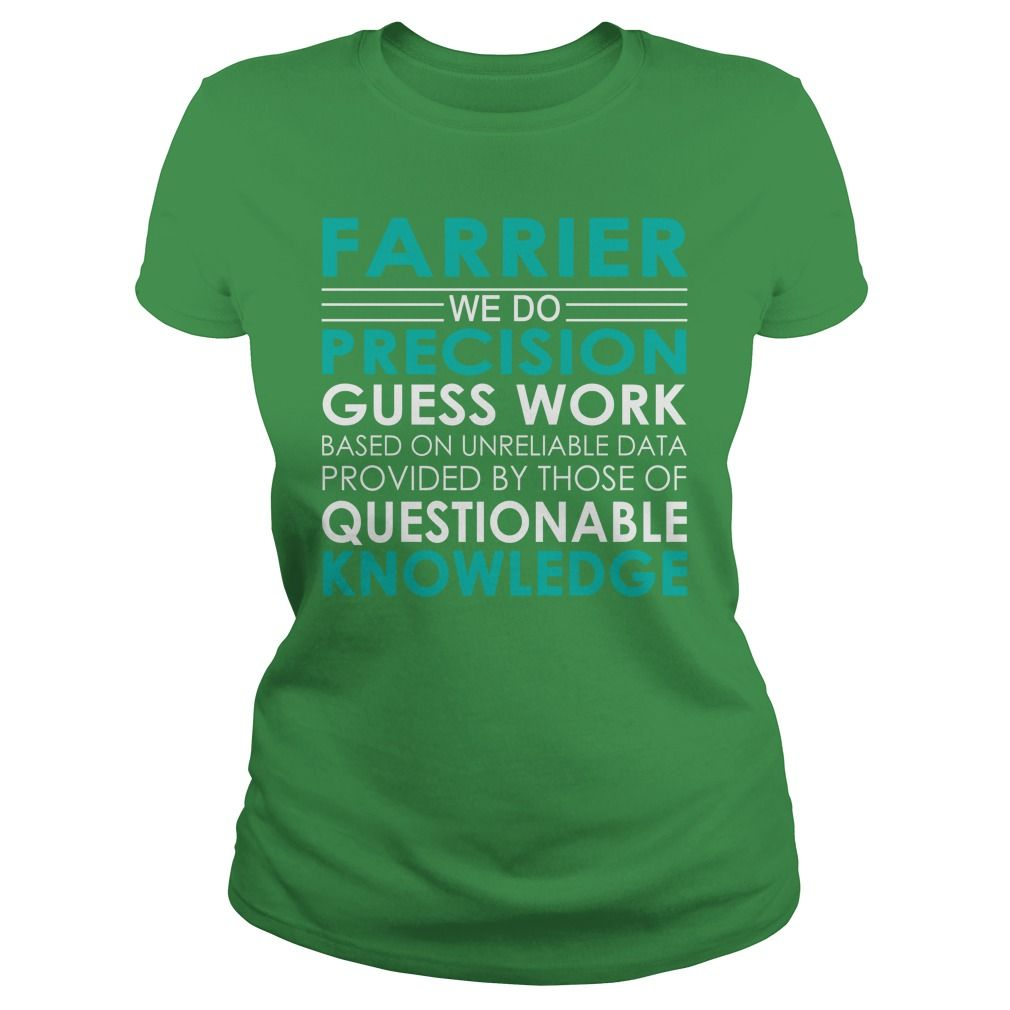 Farrier We Do Precision Guess Work Job Shirts #gift #ideas #Popular #Everything #Videos #Shop #Animals #pets #Architecture #Art #Cars #motorcycles #Celebrities #DIY #crafts #Design #Education #Entertainment #Food #drink #Gardening #Geek #Hair #beauty #Health #fitness #History #Holidays #events #Home decor #Humor #Illustrations #posters #Kids #parenting #Men #Outdoors #Photography #Products #Quotes #Science #nature #Sports #Tattoos #Technology #Travel #Weddings #Women