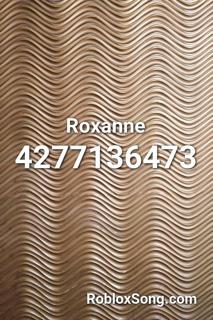 Roxanne Roblox ID - Roblox Music Codes in 2020   Roblox ...